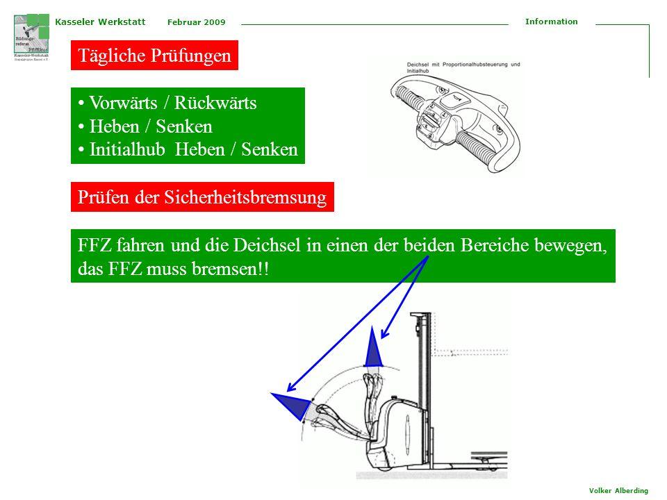 Tägliche Prüfungen Vorwärts / Rückwärts. Heben / Senken. Initialhub Heben / Senken. Prüfen der Sicherheitsbremsung.