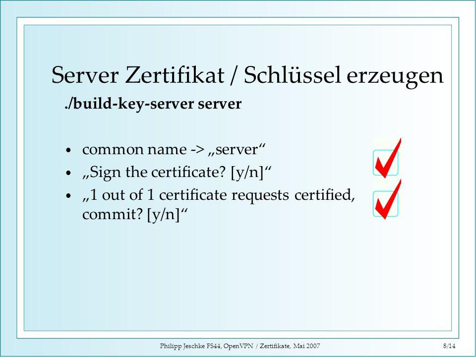 Server Zertifikat / Schlüssel erzeugen