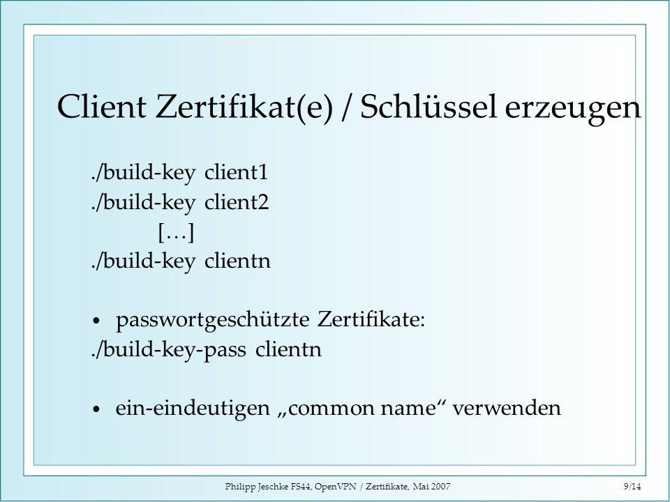 Client Zertifikat(e) / Schlüssel erzeugen
