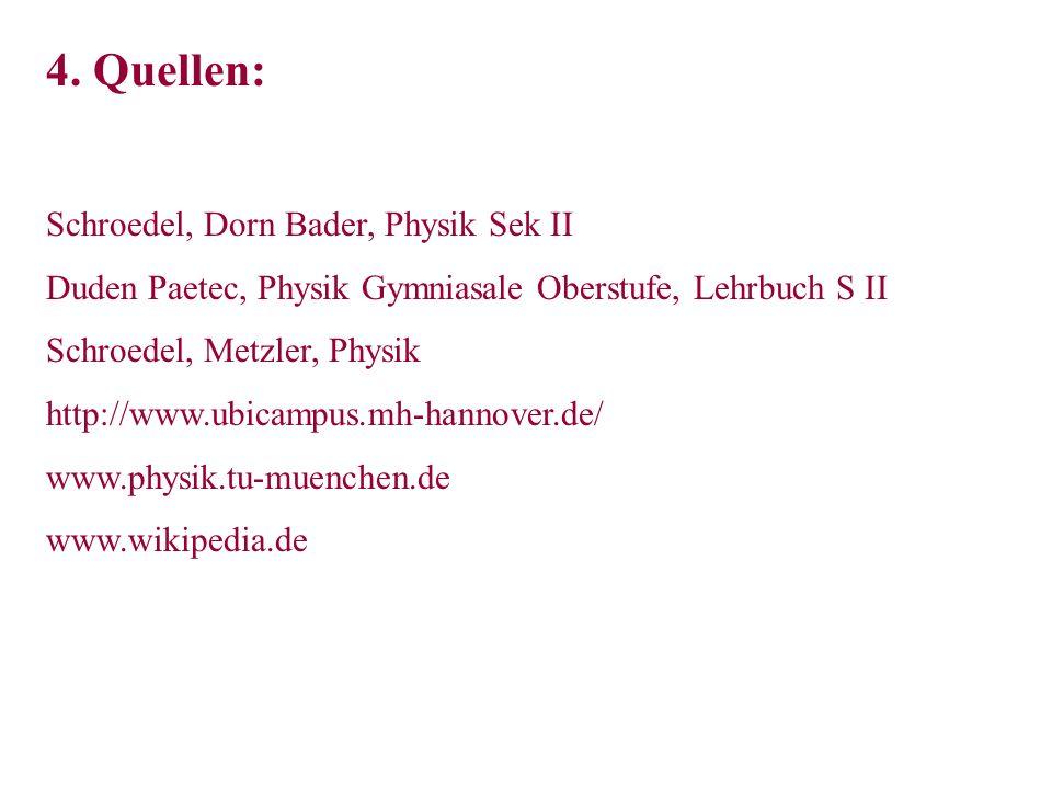 4. Quellen: Schroedel, Dorn Bader, Physik Sek II