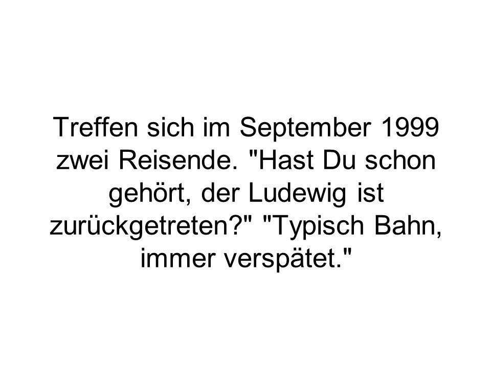 Treffen sich im September 1999 zwei Reisende