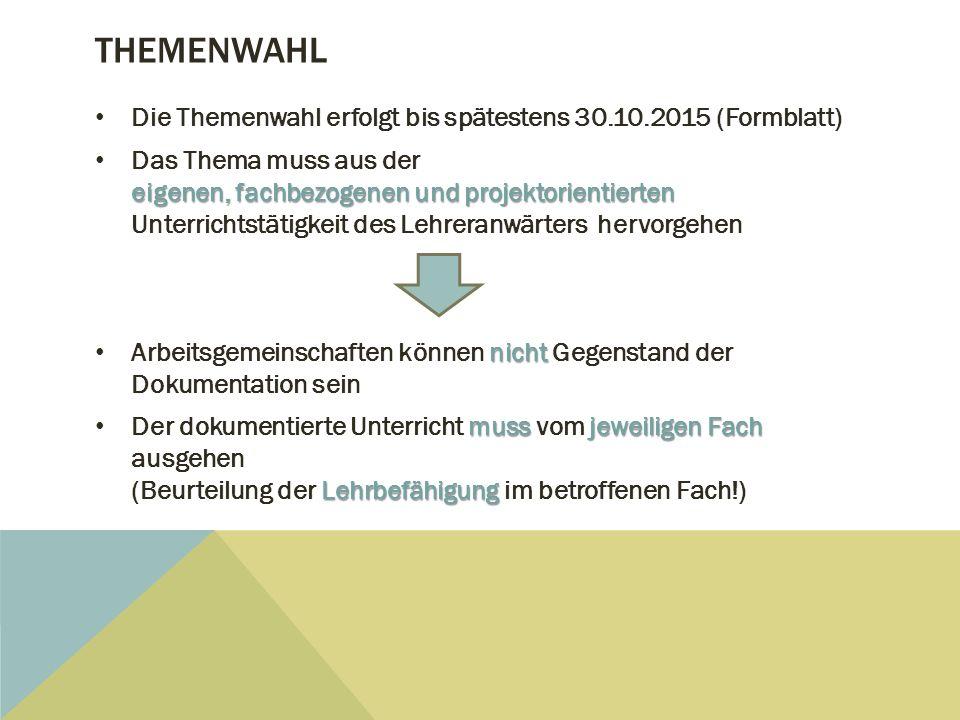 Themenwahl Die Themenwahl erfolgt bis spätestens 30.10.2015 (Formblatt)