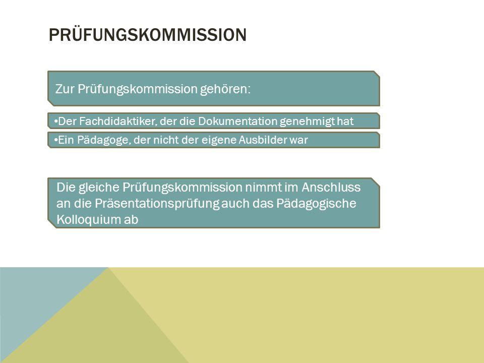 Prüfungskommission Zur Prüfungskommission gehören: