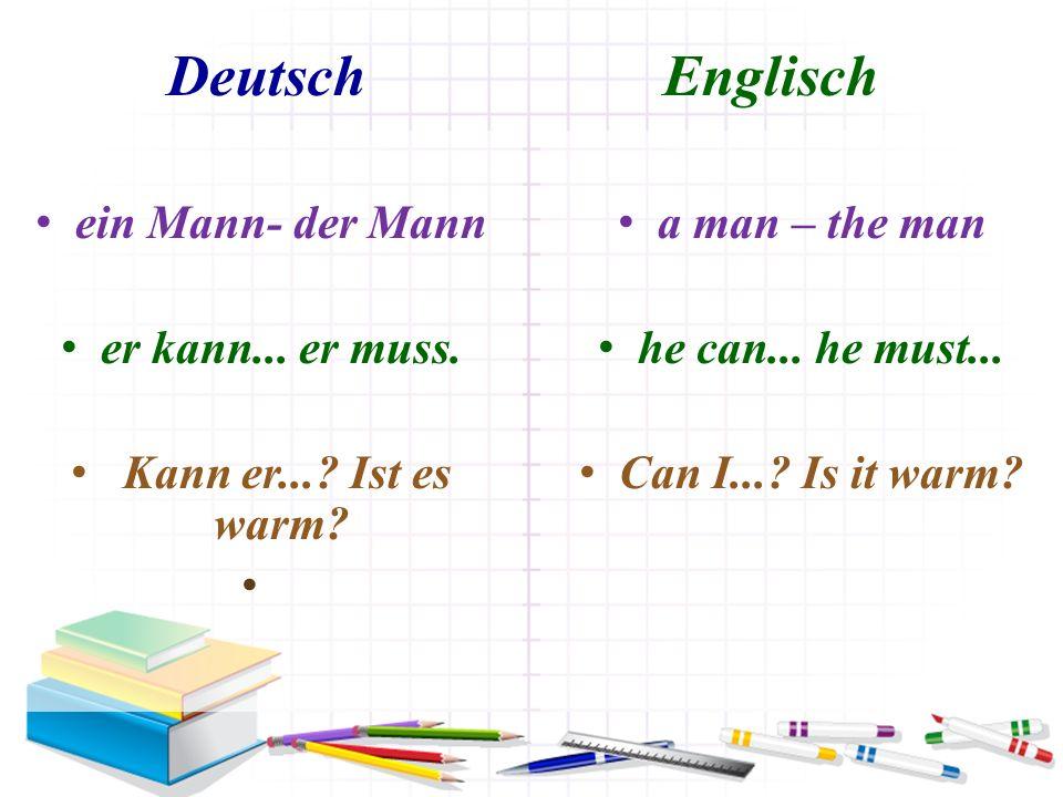 Deutsch Englisch ein Mann- der Mann er kann... er muss.