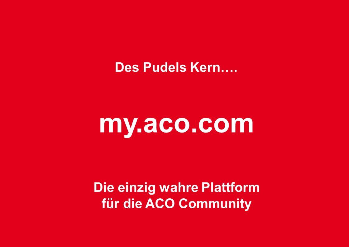 Die einzig wahre Plattform für die ACO Community