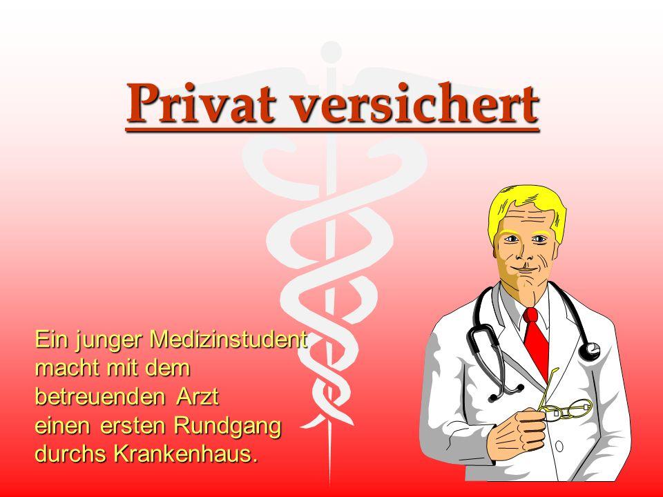 Privat versichert Ein junger Medizinstudent macht mit dem betreuenden Arzt einen ersten Rundgang durchs Krankenhaus.