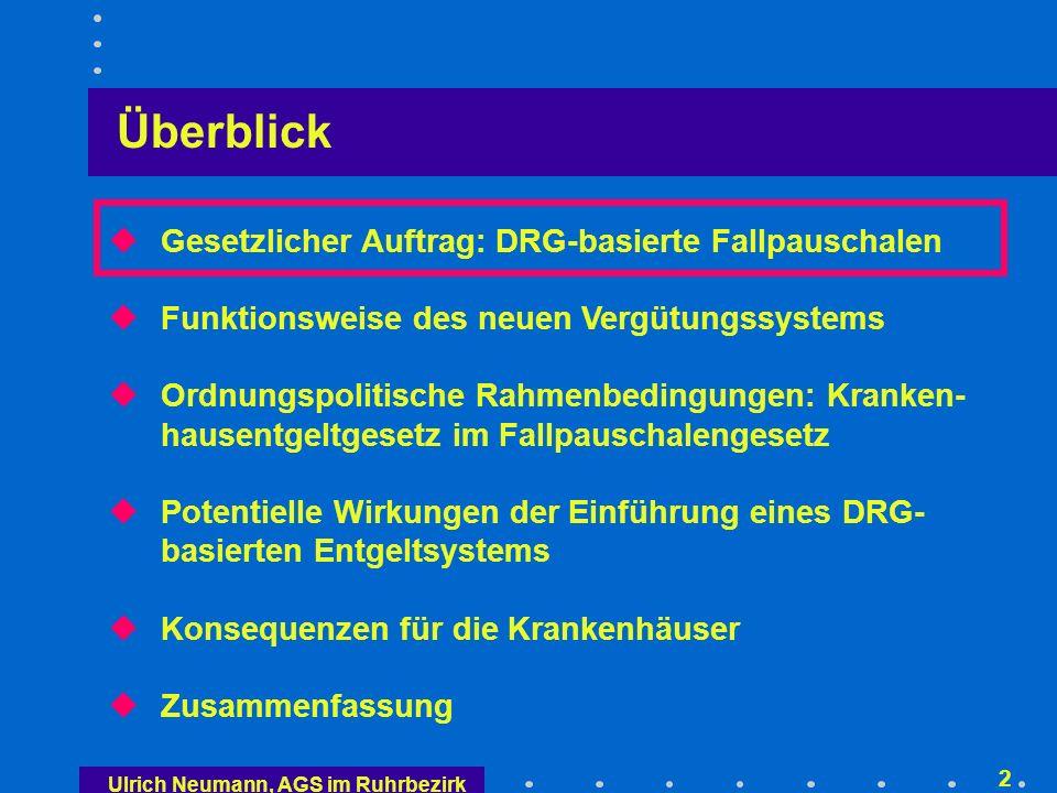 Gesetzesauftrag für die Einführung eines pauschalie- renden Entgeltsystems (§ 17 b KHG)