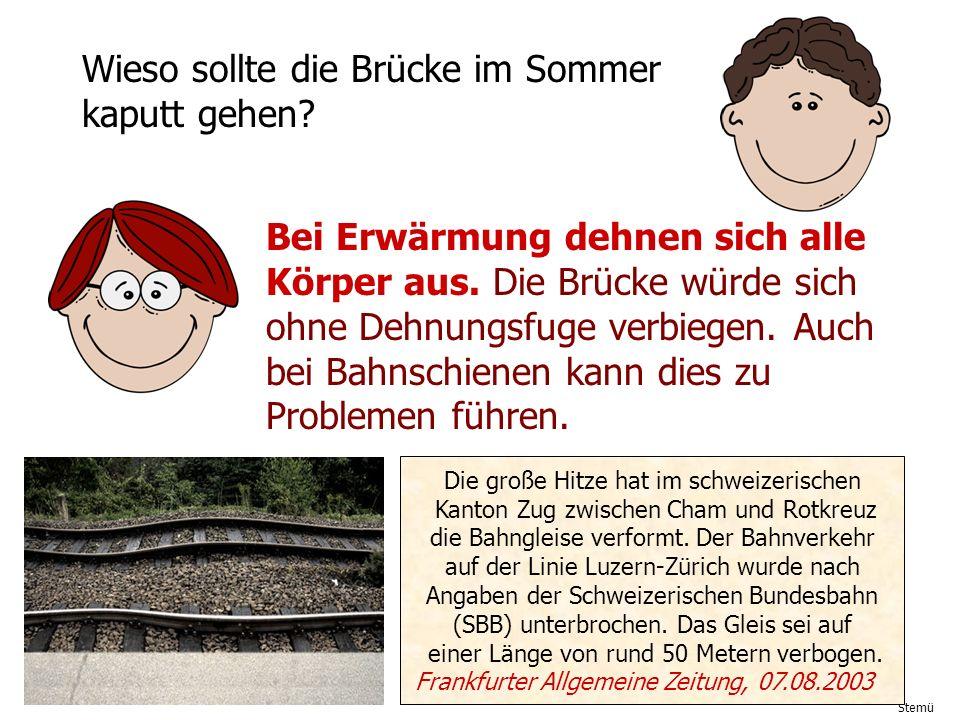 Wieso sollte die Brücke im Sommer kaputt gehen