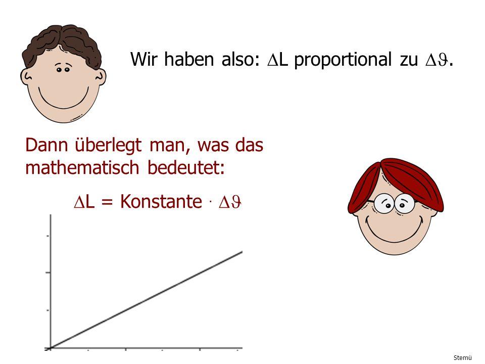 Wir haben also: DL proportional zu DJ.
