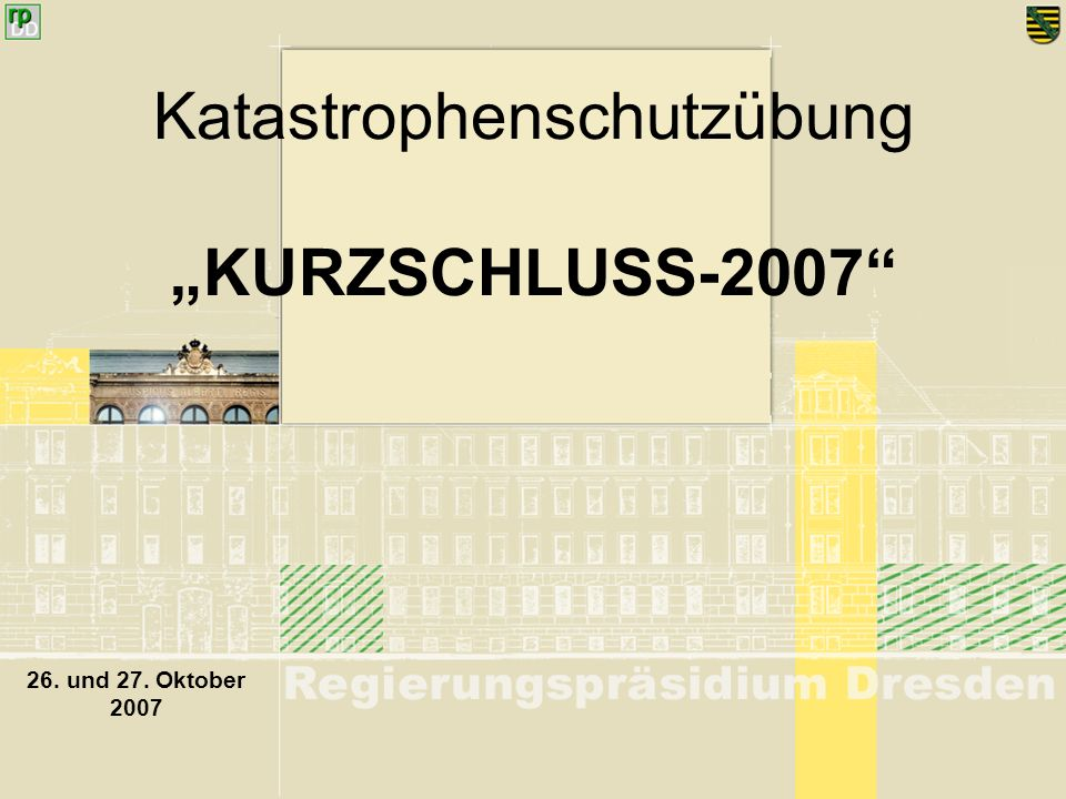 "Katastrophenschutzübung ""KURZSCHLUSS-2007"