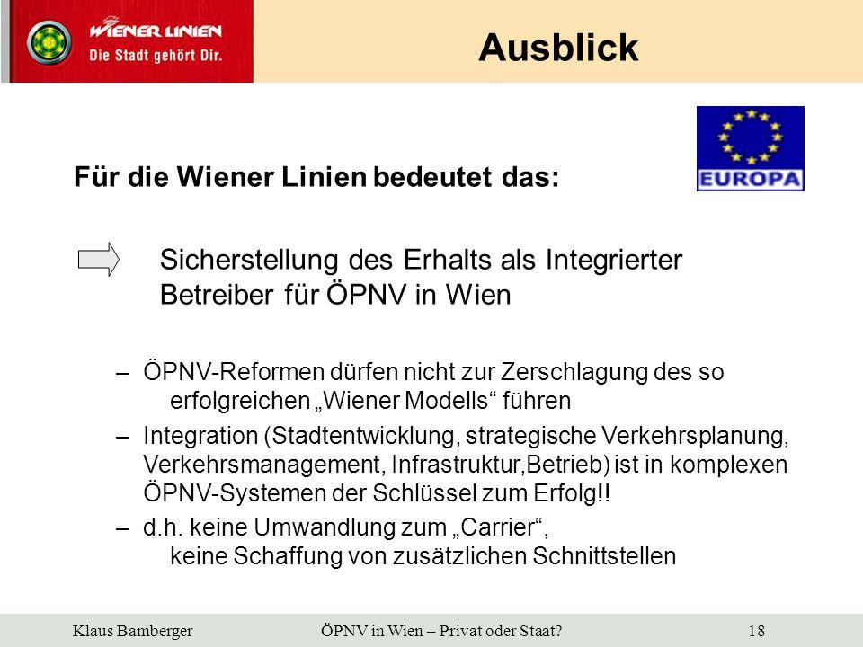 Ausblick Für die Wiener Linien bedeutet das: