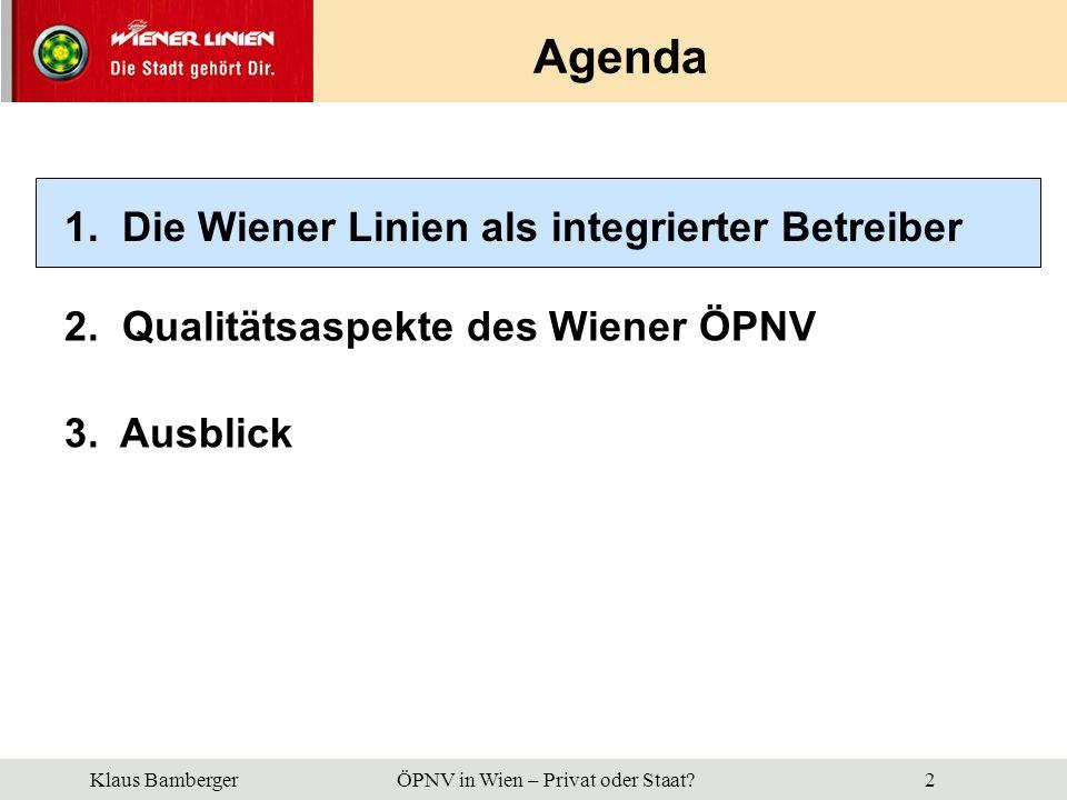 Agenda 1. Die Wiener Linien als integrierter Betreiber