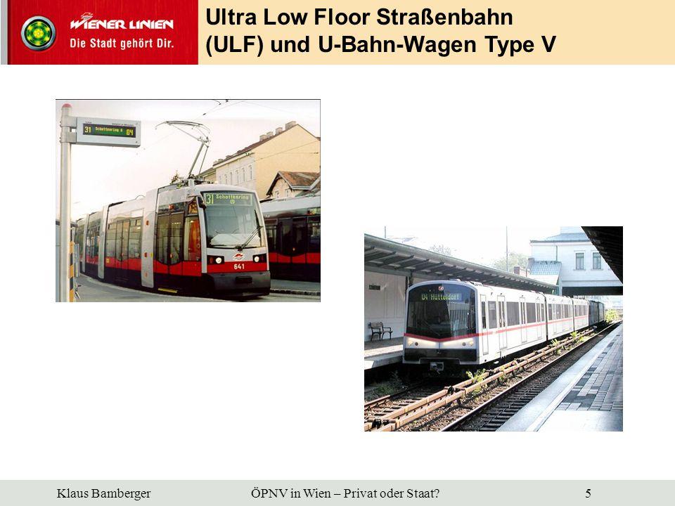 Ultra Low Floor Straßenbahn (ULF) und U-Bahn-Wagen Type V