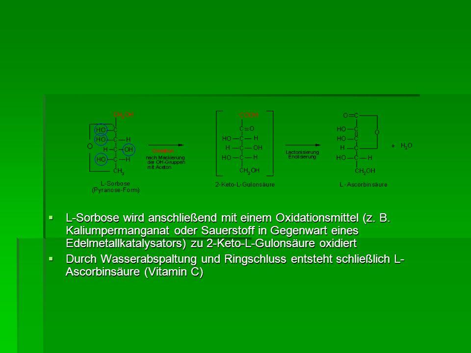 L-Sorbose wird anschließend mit einem Oxidationsmittel (z. B