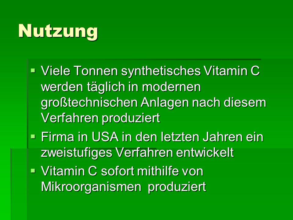 Nutzung Viele Tonnen synthetisches Vitamin C werden täglich in modernen großtechnischen Anlagen nach diesem Verfahren produziert.