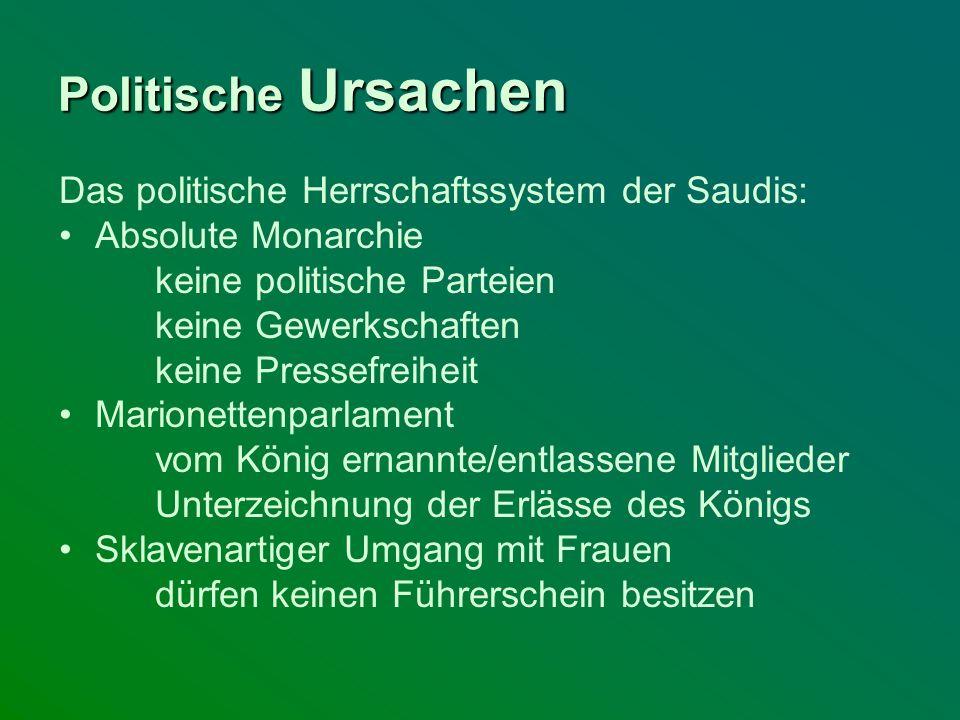 Politische Ursachen Das politische Herrschaftssystem der Saudis: