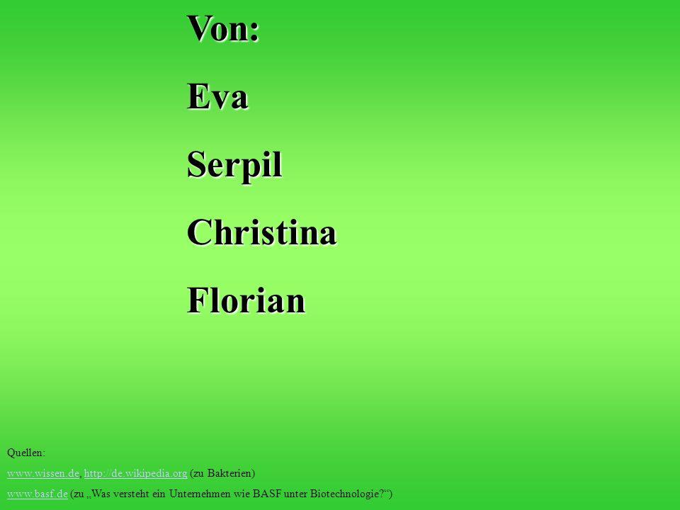 Von: Eva Serpil Christina Florian Quellen: