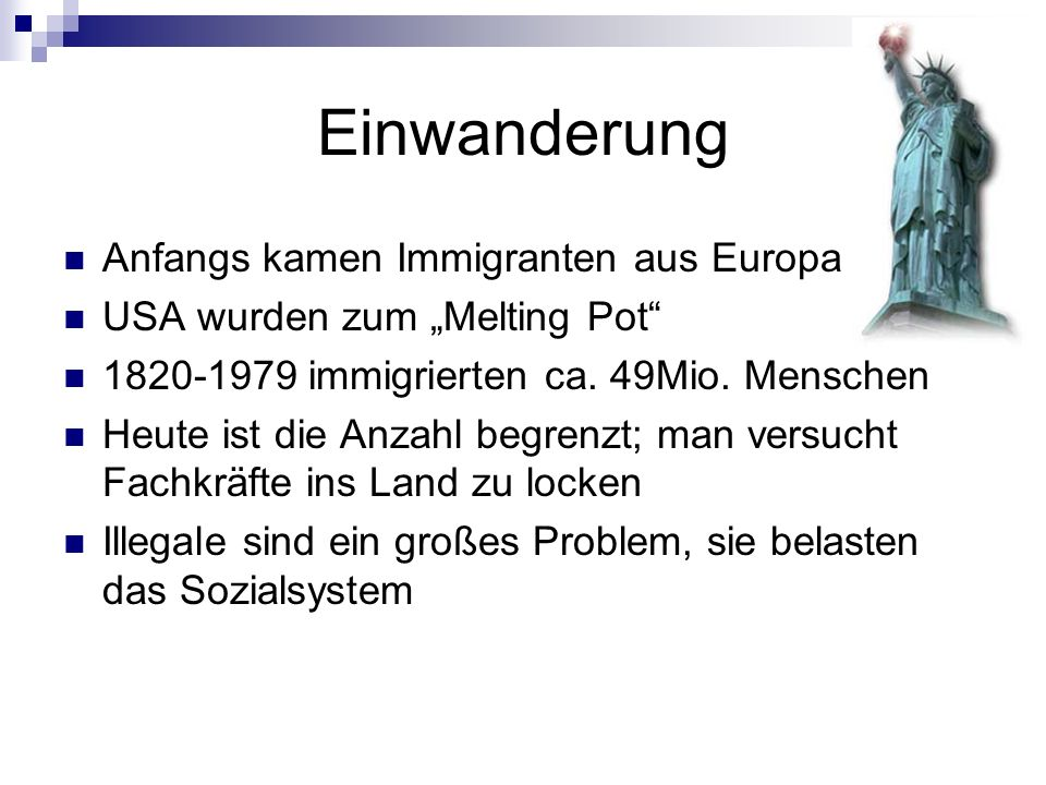 Einwanderung Anfangs kamen Immigranten aus Europa