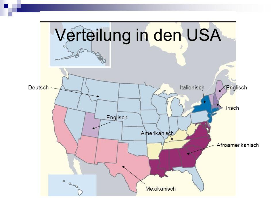 Verteilung in den USA Deutsch Italienisch Englisch Irisch Englisch