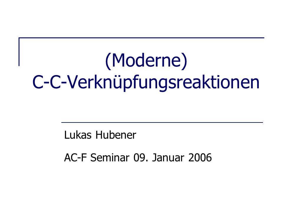 (Moderne) C-C-Verknüpfungsreaktionen