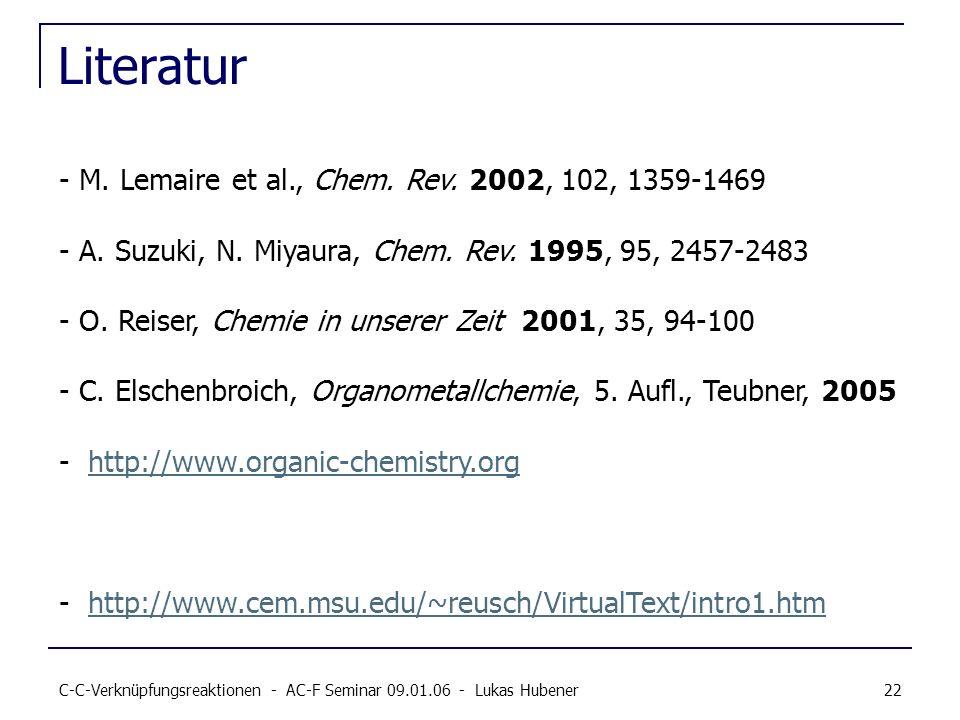 Literatur M. Lemaire et al., Chem. Rev. 2002, 102, 1359-1469
