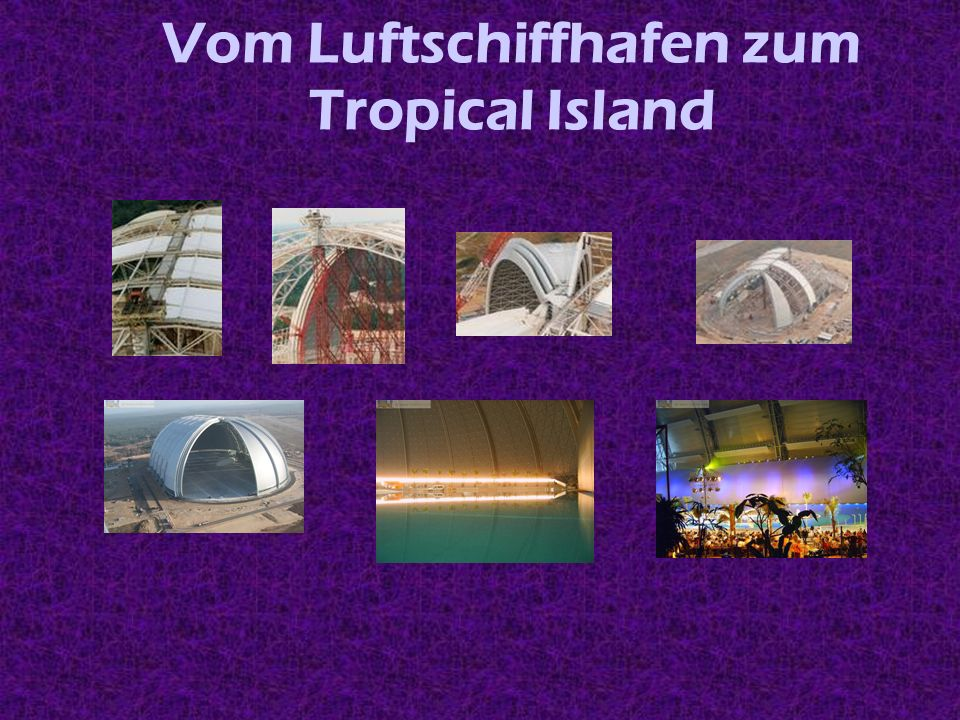 Vom Luftschiffhafen zum Tropical Island