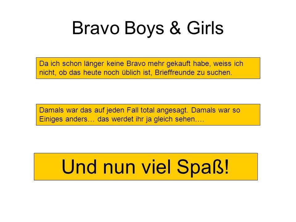 Und nun viel Spaß! Bravo Boys & Girls