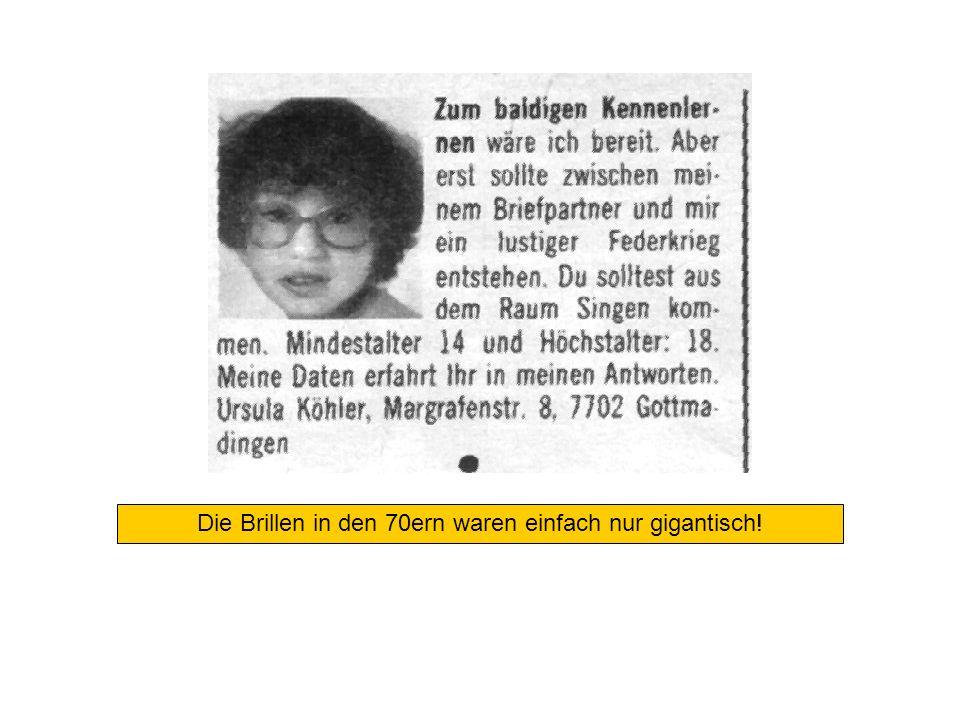 Die Brillen in den 70ern waren einfach nur gigantisch!
