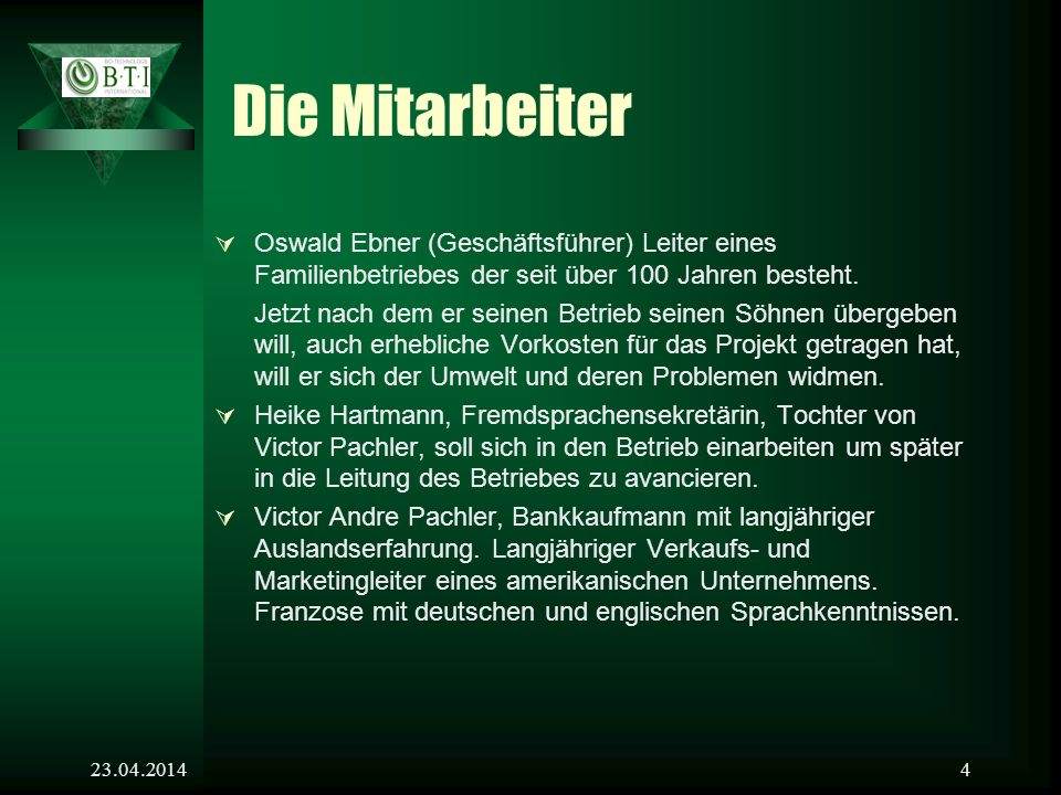 Die Mitarbeiter Oswald Ebner (Geschäftsführer) Leiter eines Familienbetriebes der seit über 100 Jahren besteht.