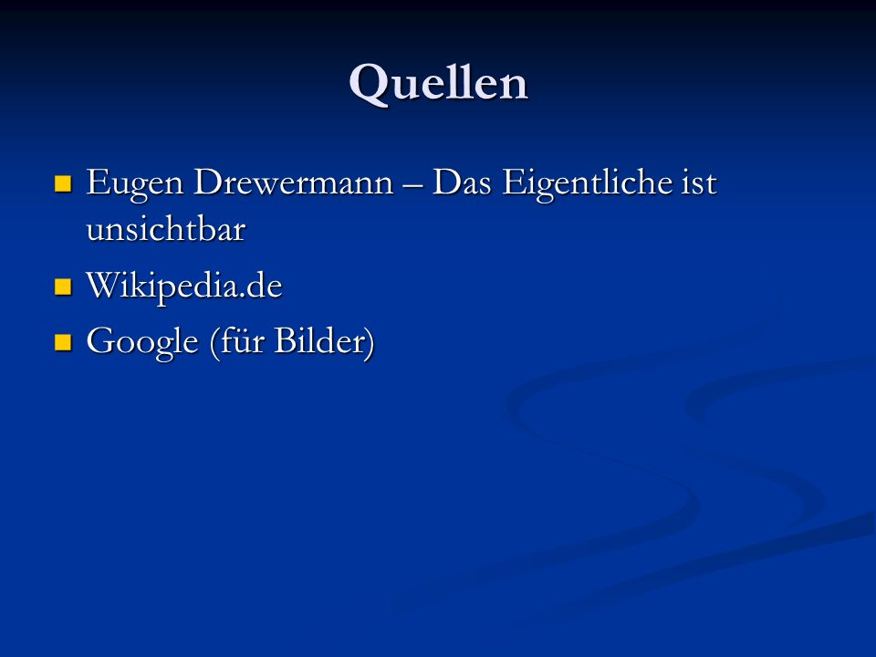 Quellen Eugen Drewermann – Das Eigentliche ist unsichtbar Wikipedia.de