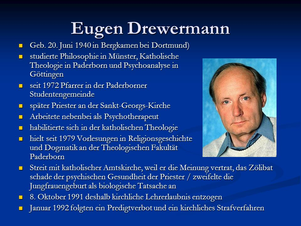 Eugen Drewermann Geb. 20. Juni 1940 in Bergkamen bei Dortmund)