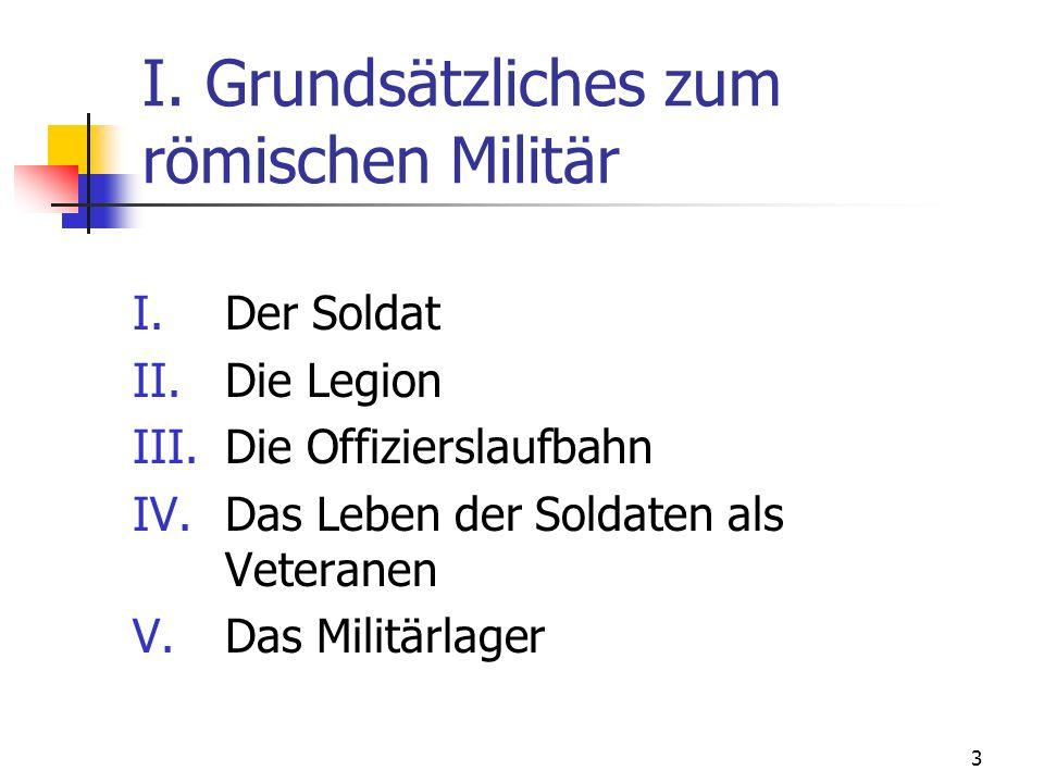 I. Grundsätzliches zum römischen Militär