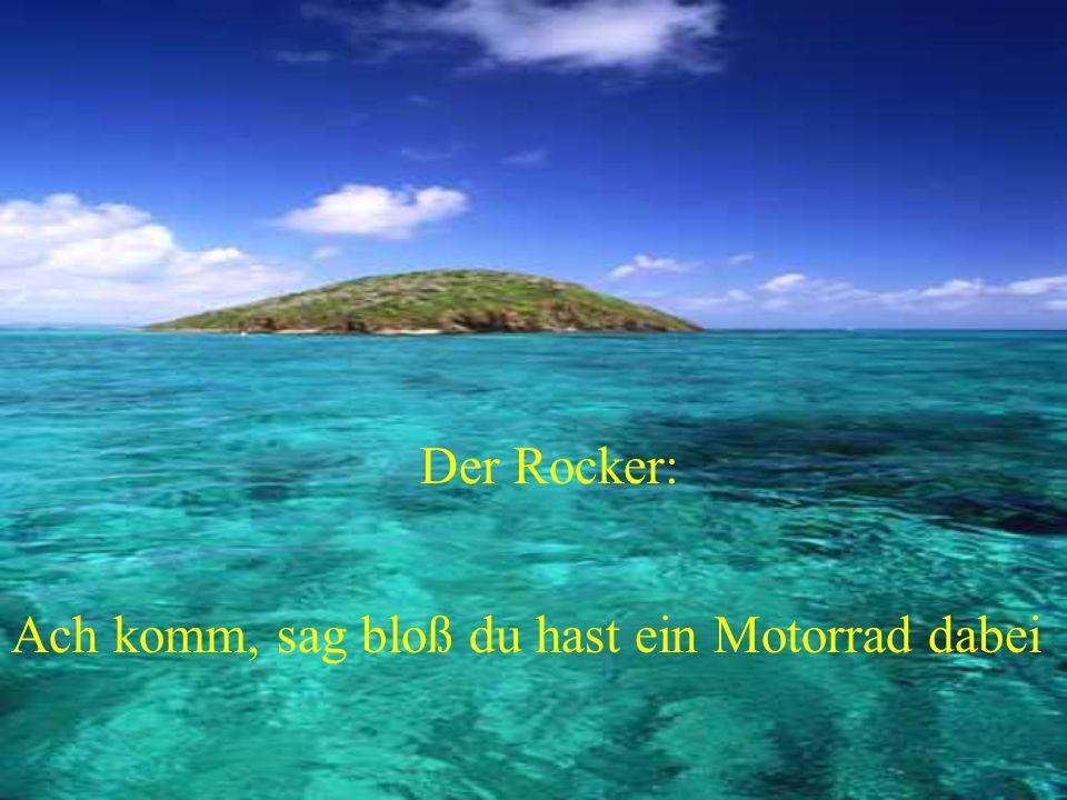Der Rocker: Ach komm, sag bloß du hast ein Motorrad dabei