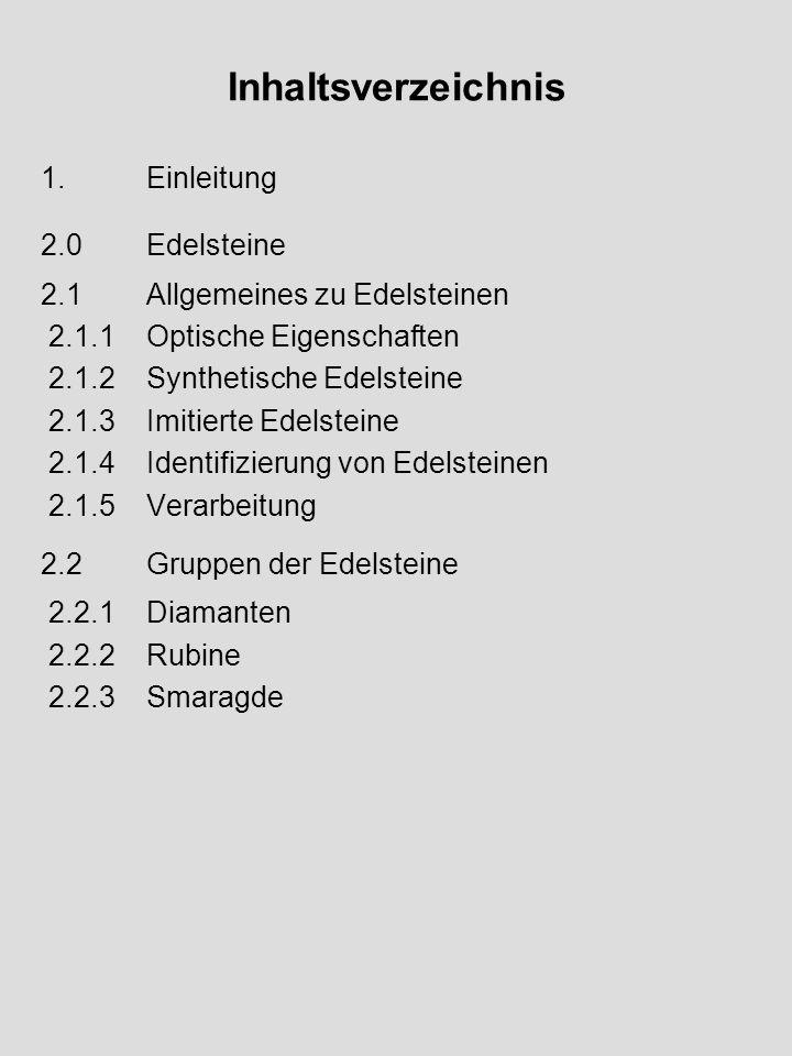 Inhaltsverzeichnis 1. Einleitung 2.0 Edelsteine