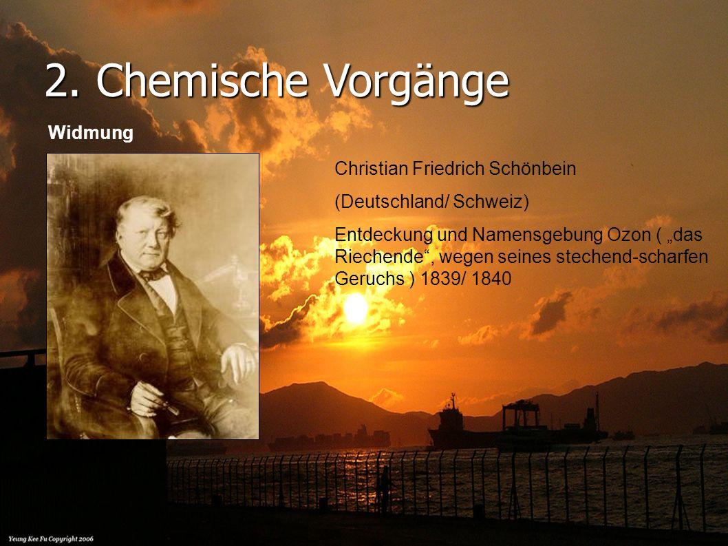 2. Chemische Vorgänge Widmung Christian Friedrich Schönbein