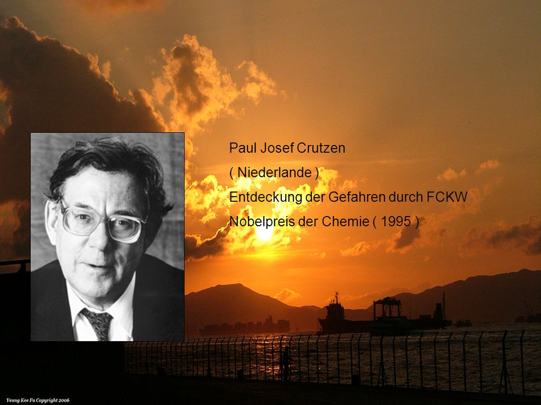 Paul Josef Crutzen ( Niederlande ) Entdeckung der Gefahren durch FCKW.