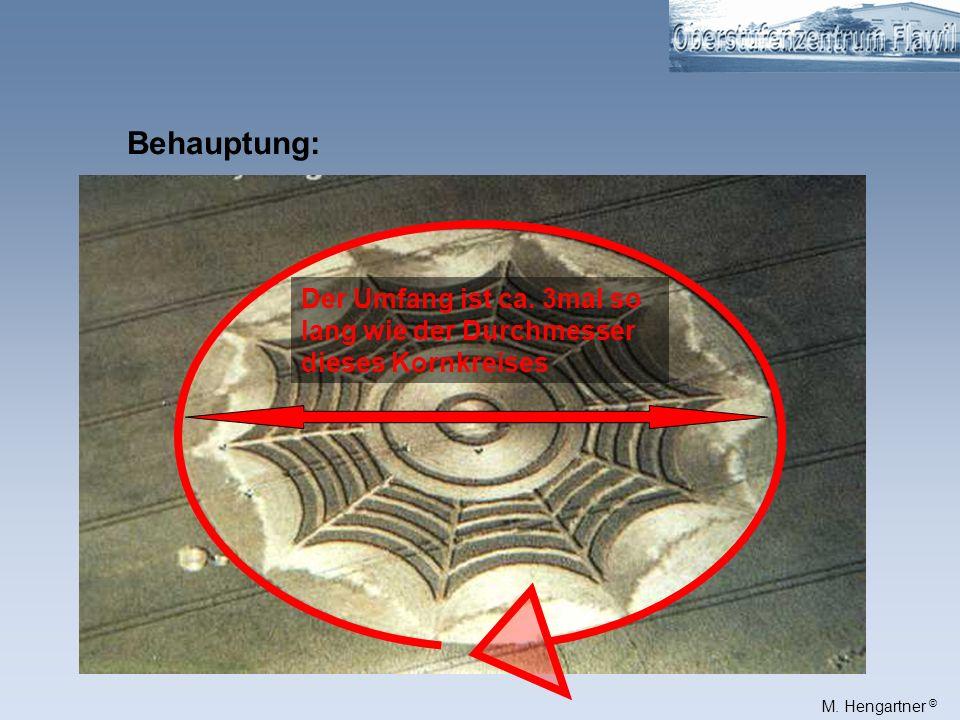 Behauptung: Der Umfang ist ca. 3mal so lang wie der Durchmesser dieses Kornkreises