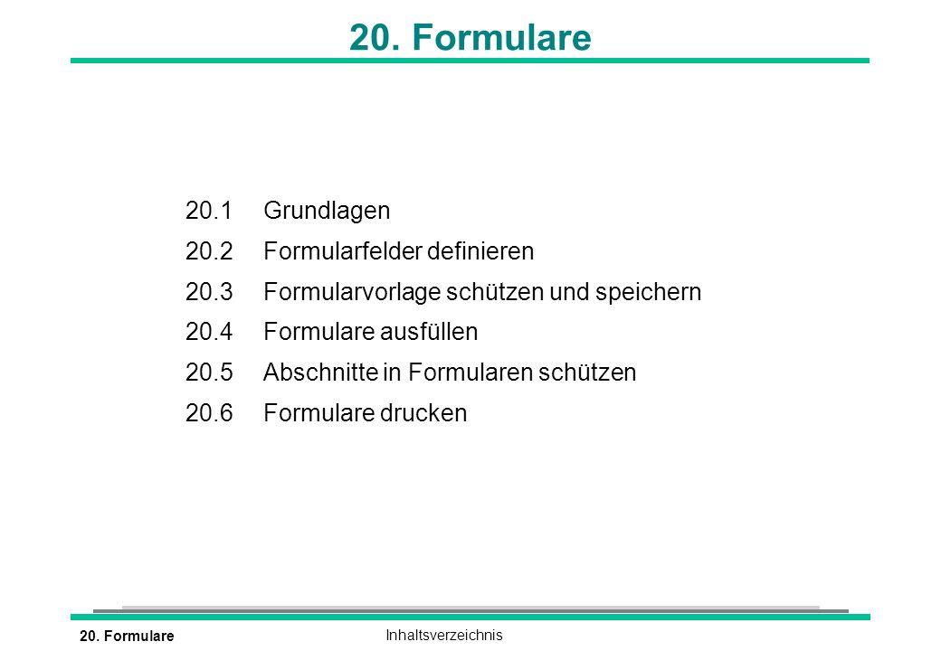 20. Formulare 20.1 Grundlagen 20.2 Formularfelder definieren