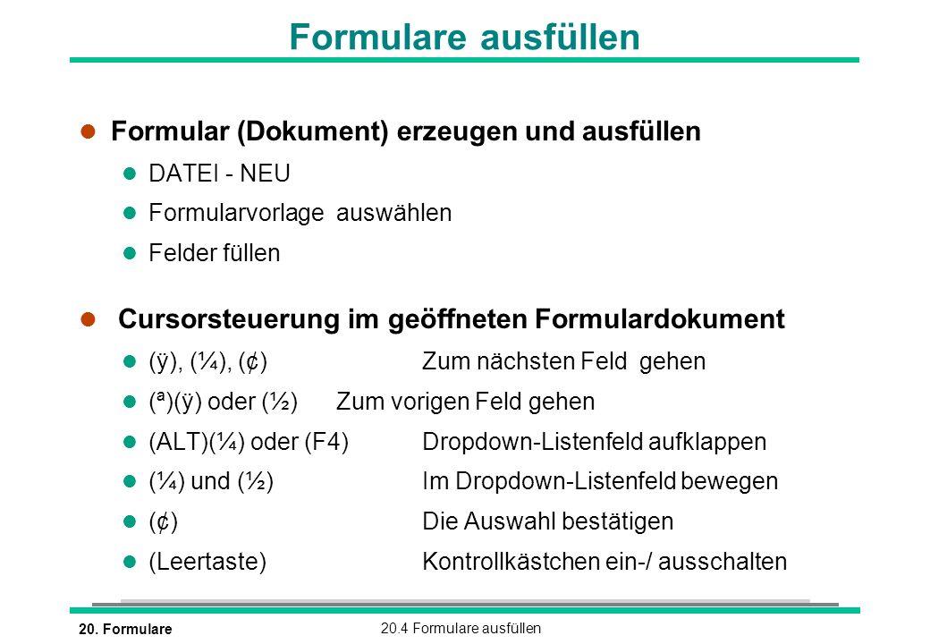 Formulare ausfüllen Formular (Dokument) erzeugen und ausfüllen
