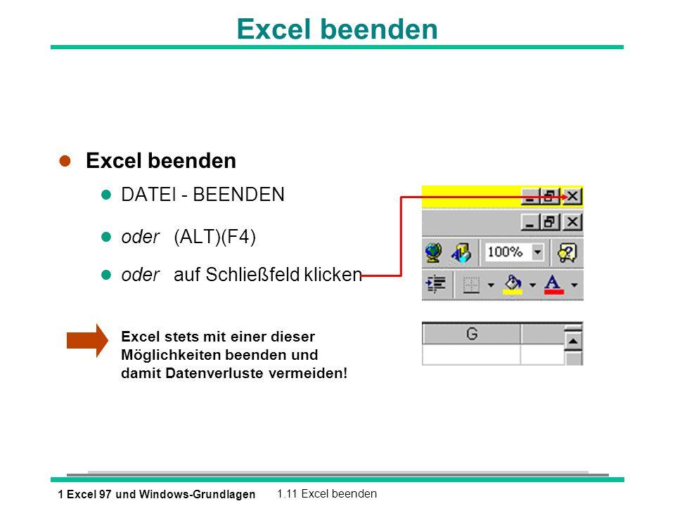 Excel beenden Excel beenden DATEI - BEENDEN oder (ALT)(F4)