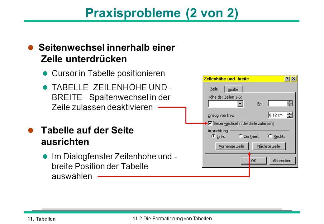 Praxisprobleme (2 von 2) Seitenwechsel innerhalb einer Zeile unterdrücken. Cursor in Tabelle positionieren.