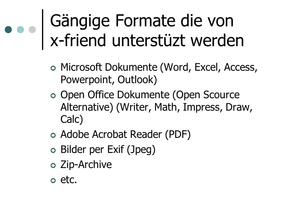 Gängige Formate die von x-friend unterstüzt werden