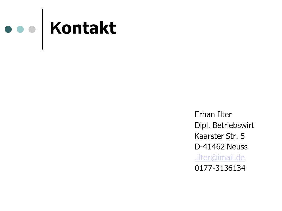 Kontakt Erhan Ilter Dipl. Betriebswirt Kaarster Str. 5 D-41462 Neuss