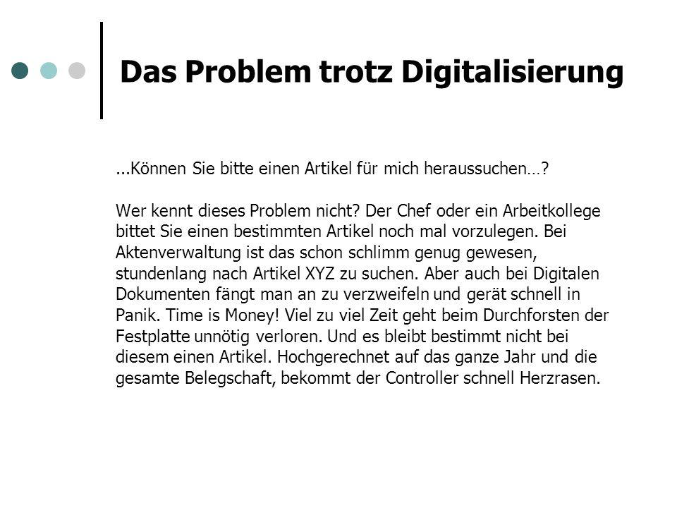 Das Problem trotz Digitalisierung