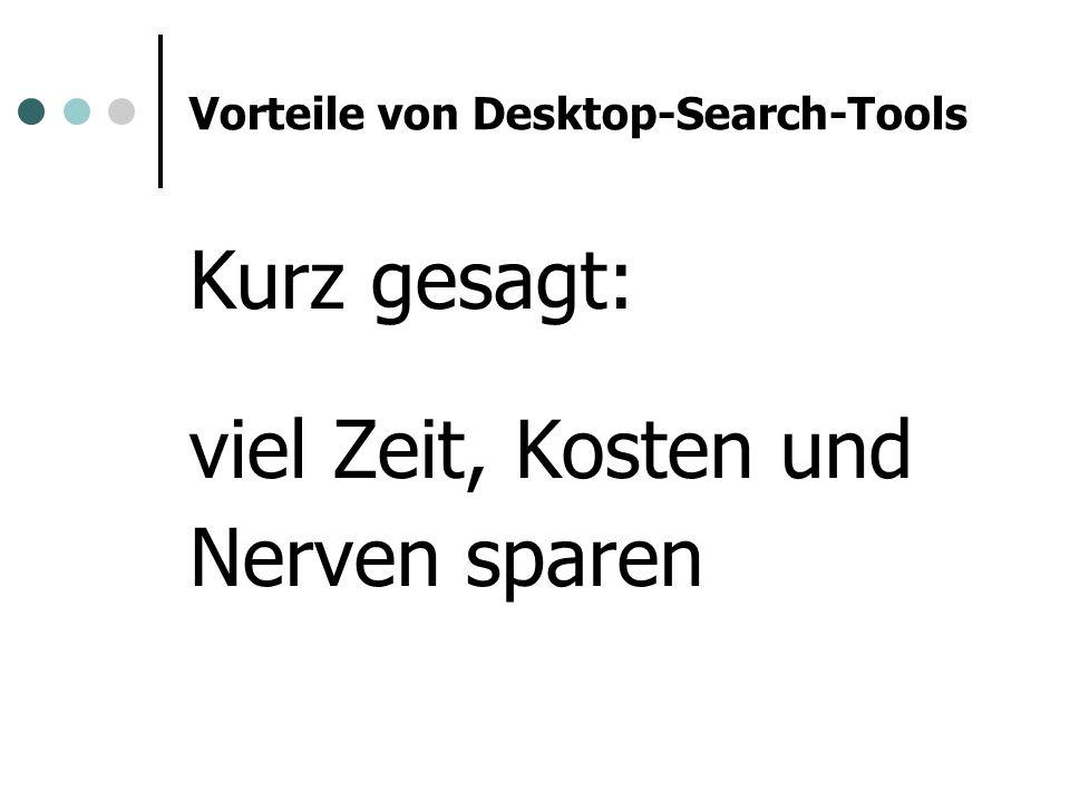 Vorteile von Desktop-Search-Tools
