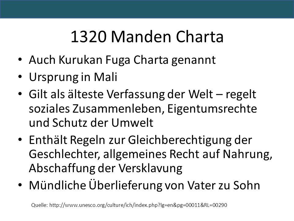 1320 Manden Charta Auch Kurukan Fuga Charta genannt Ursprung in Mali