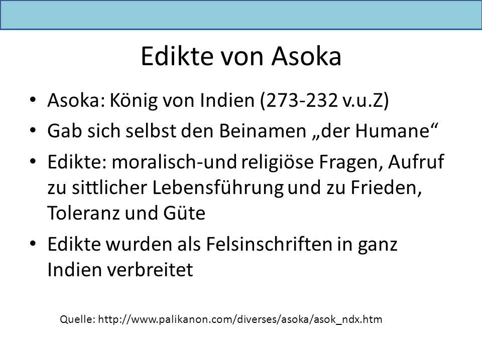 Edikte von Asoka Asoka: König von Indien (273-232 v.u.Z)
