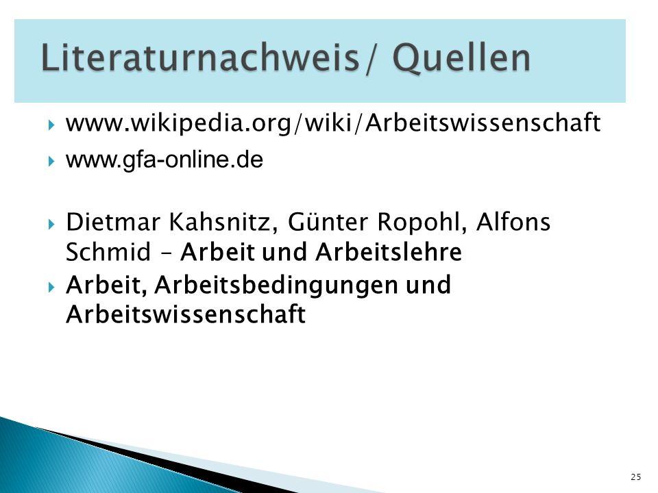 www.wikipedia.org/wiki/Arbeitswissenschaft www.gfa-online.de. Dietmar Kahsnitz, Günter Ropohl, Alfons Schmid – Arbeit und Arbeitslehre.
