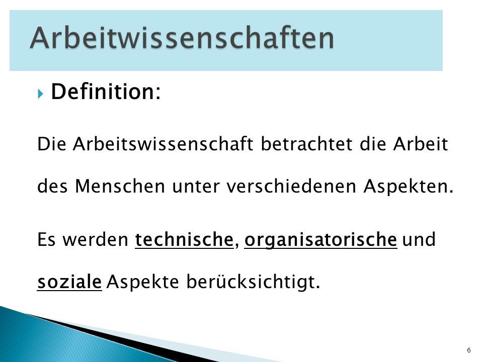 Definition: Die Arbeitswissenschaft betrachtet die Arbeit