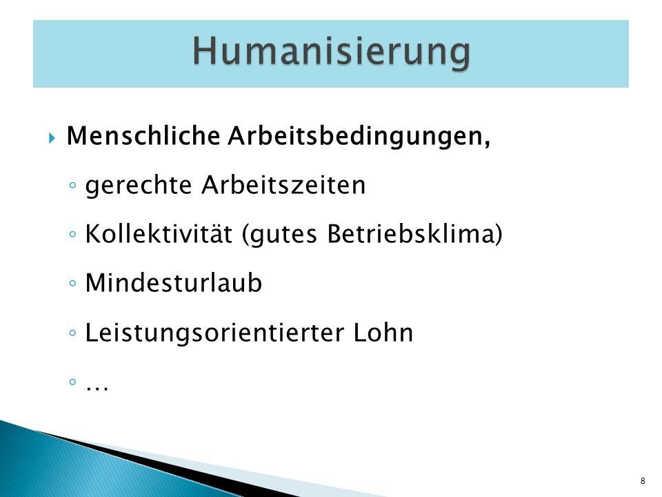 Humanisierung Menschliche Arbeitsbedingungen, gerechte Arbeitszeiten